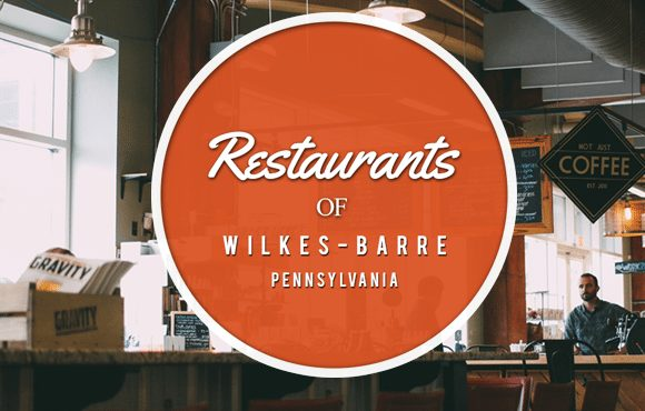 32 best restaurants in wilkes barre pennsylvania
